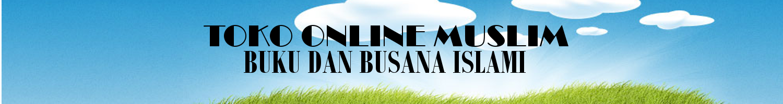 Toko Online Muslim Buku dan Busana Islami