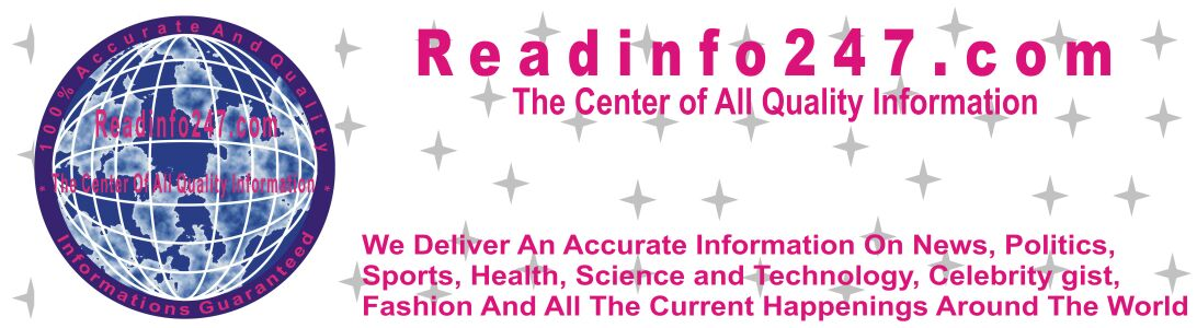 Welcome To Readinfo247 - The No1 Global 247 Information Portal