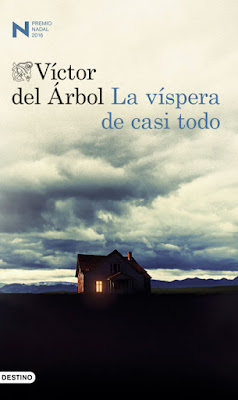 LIBRO - La Víspera De Casi Todo Víctor del Árbol (Destino - 9 Febrero 2016) NOVELA | Premio Nadal 2016 Edición papel & digital ebook kindle Comprar en Amazon España