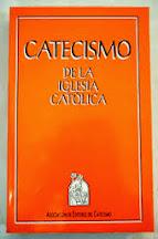CATECISMO DE LA IGLESIA CATÓLICA