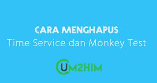 Cara Menghapus Time Service dan Monkey Test