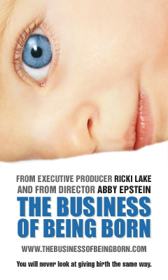The Business of Being Born — Business Of Being Born