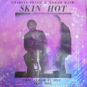 CHARLES PRYOR  & KREAM BAND - Skin Hot