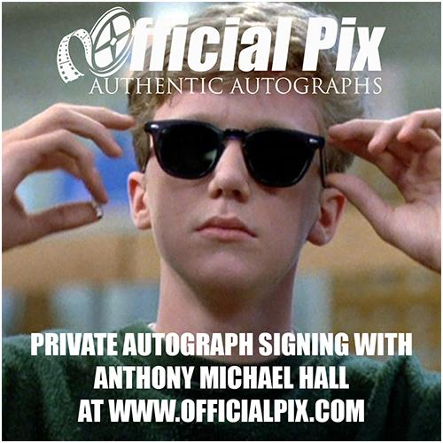 Official Pix signing with Anthony Michael Hall! Deadline April 23