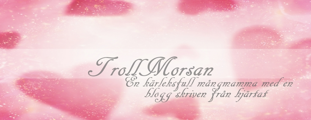 ♥•●♥♥●•♥ TrollMorsan ♥•●♥♥●•♥