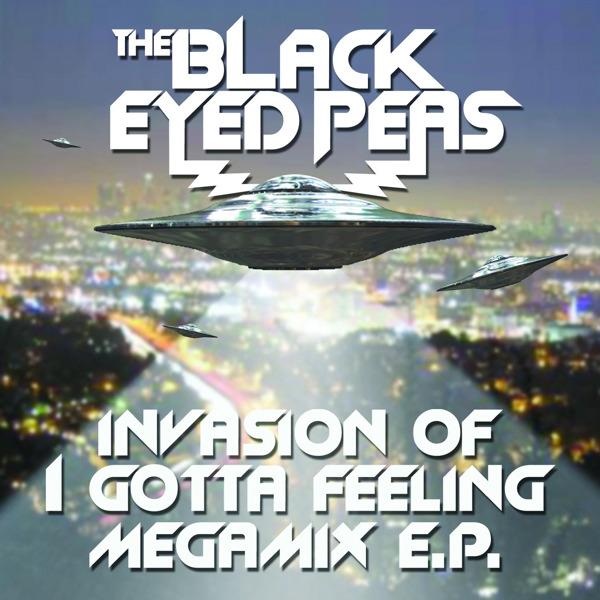 The Black Eyed Peas - Invasion of I Gotta Feeling (Megamix) - EP Cover