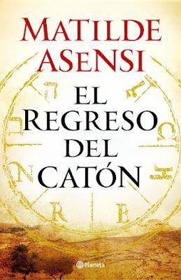 LIBRO - El regreso del Catón  Matilde Asensi (Planeta - 1 Octubre 2015)  NOVELA | Edición papel & ebook kindle  Comprar en Amazon