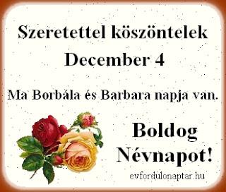 December 4 - Borbála, Barbara névnap