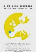 A UE como problema: Reflexións desde Galiza