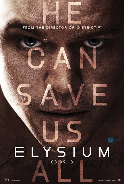 Elysium Movie 2013 He can save us all Poster