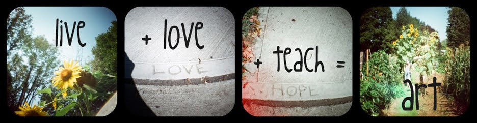 "Live + Love + Teach  = ""Art"""
