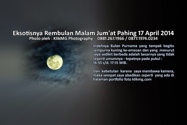 Photographer Indonesia : Eksotisnya Rembulan Malam Jum'at Pahing 17 April 2014 - Photo oleh : KlikMG Photography - Photographer Indonesia / Photographer Banyumas / Photographer Purwokerto