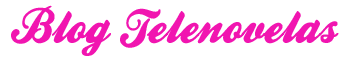 Blog Telenovelas