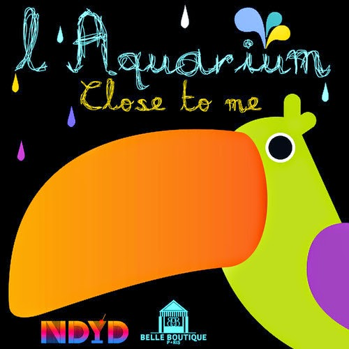 L'Aquarium - Close To Me