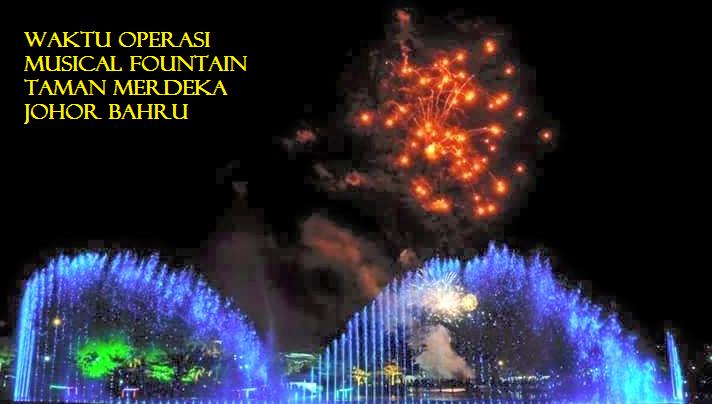 Musical Fountain Taman Merdeka Johor Bahru