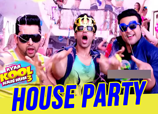 House-Party-Lyrics-Kyaa-Kool-Hain-Hum-3-
