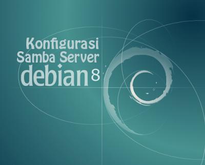 Konfigurasi Samba Server Debian 8