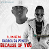 New AUDIO | Linex Ft. Baraka Da Prince - Because of You | Download/Listen