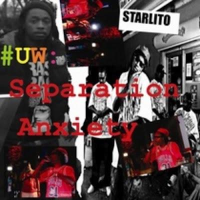 Starlito-UW_Separation_Anxiety-(Bootleg)-2011