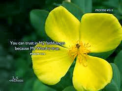 The Lord is trustworthy in all he promises and faithful in all he does.