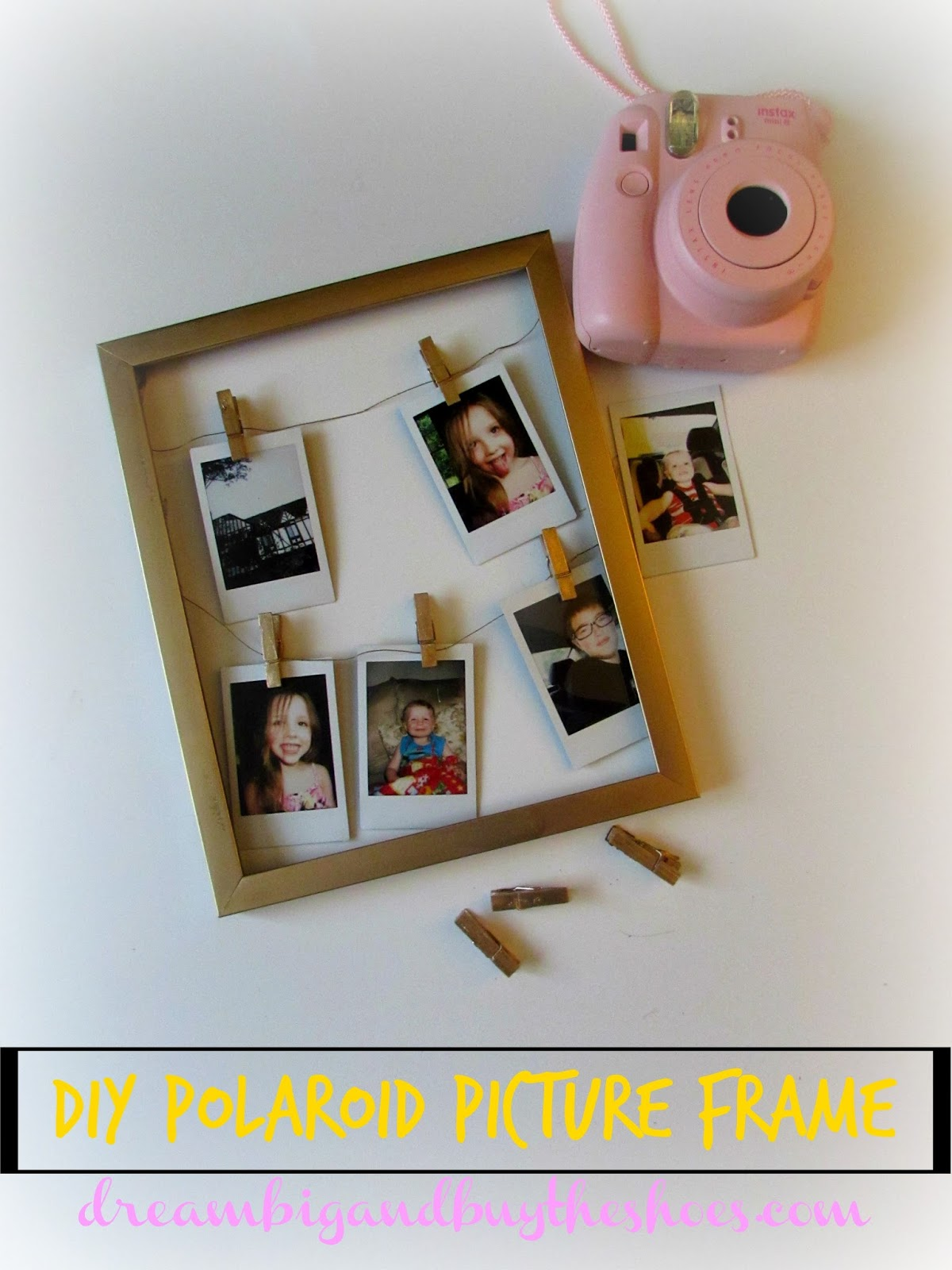 Dream Big & Buy The Shoes: DIY Polaroid Picture Frame