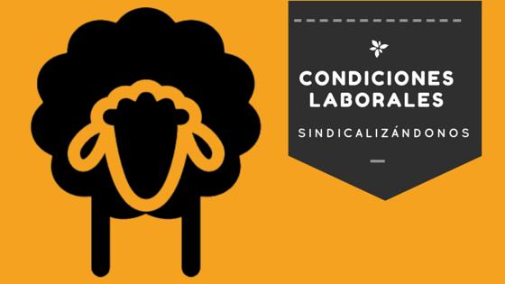 Condiciones laborales - Sindicalizándonos