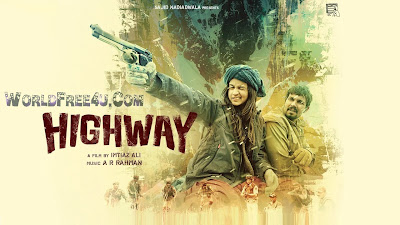 Cover Of Highway (2014) Hindi Movie Mp3 Songs Free Download Listen Online At worldfree4u.com