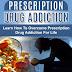 Prescription Drug Addiction - Free Kindle Non-Fiction