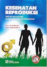 toko buku rahma: buku KESEHATAN REPRODUKSI  UNTUK MAHASISWA KEBIDANAN DAN KEPERAWATAN, pengarang intan kumalsari, penerbit salemba medika