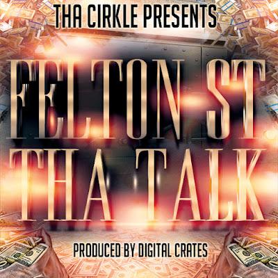 "Felton St. - ""Tha Talk"" {Prod. By Digital Crates} www.hiphopondeck.com"