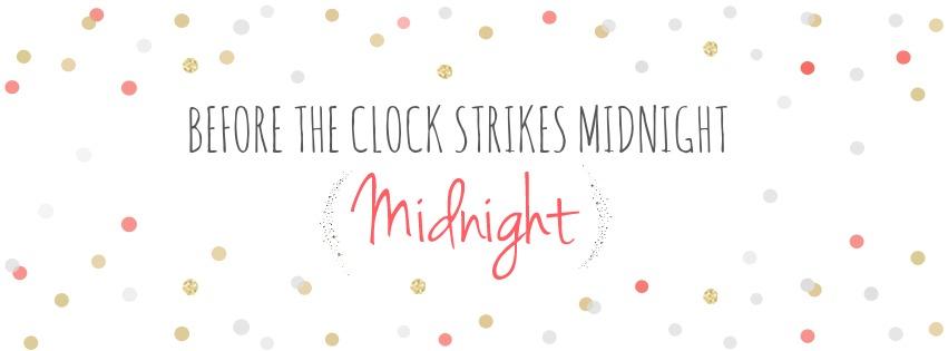 Before the Clock Strikes Midnight