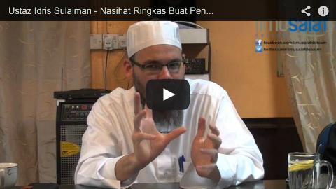 Ustaz Idris Sulaiman – Nasihat Ringkas Buat Penuntut Ilmu