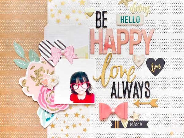 Maggie Holmes Design Team : Be Happy, Love Always