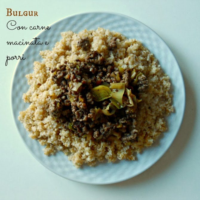 bulgur con carne macinata e porri - bulgur with minced meat and leek