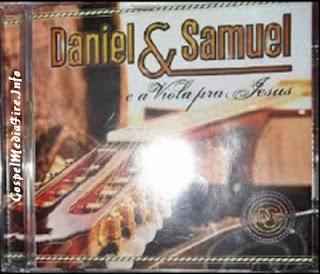 Daniel e Samuel - E A Viola Para Jesus 2012