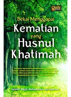 Bekal Menggapai Kematian yang Husnul Khatimah | TOKO BUKU ONLINE SURABAYA
