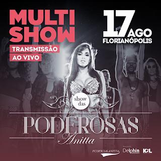 Multi Show - Anitta - em Jurerê Florianópolis SC 17/08/2013
