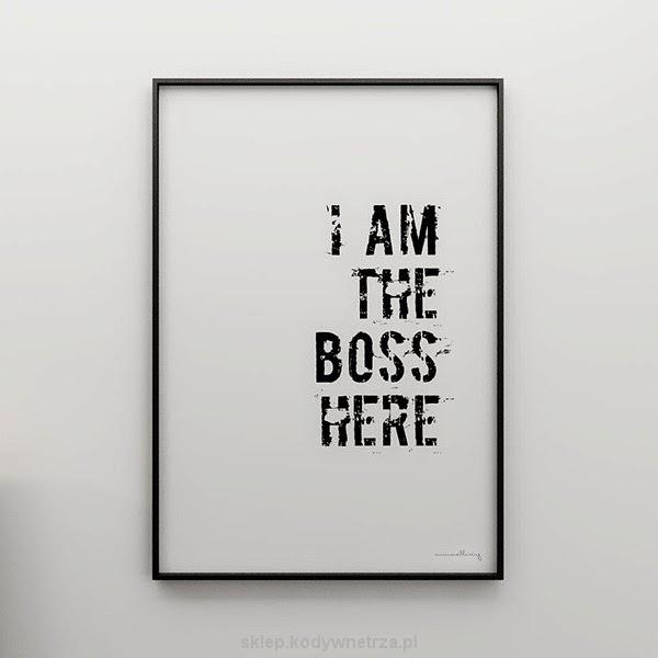 """cartel en inglés con """"yo soy el jefe aquí"""""""