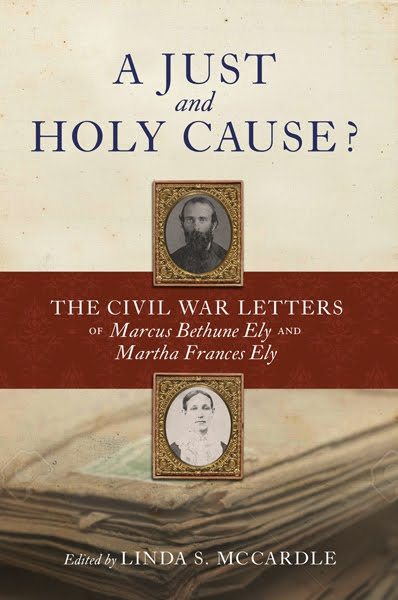 A Just and Holy Cause? The Civil War Letters of Marcus Bethune and Martha Frances Ely