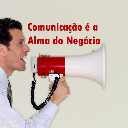 Comunicação é a Alma do Negócio
