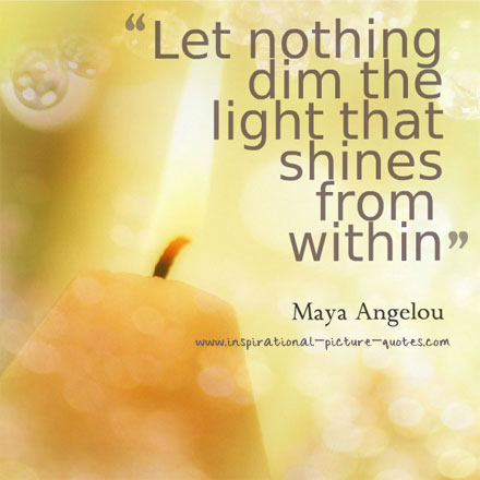 let nothing dim the light inspirational picture quotes