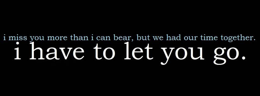 I Have To Let You Go