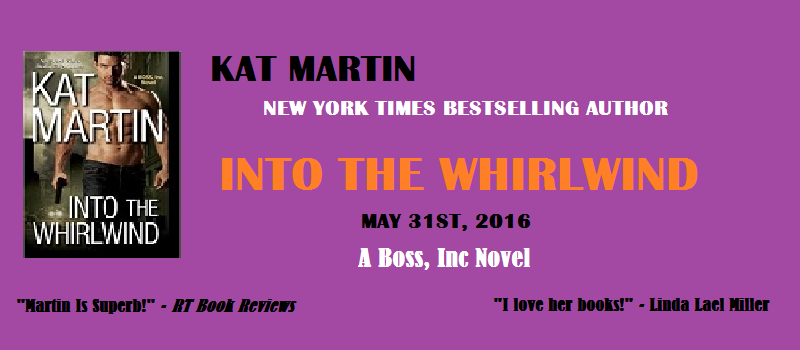 Kat Martin's Into The Whirlwind!