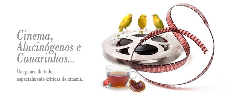 Cinema, alucinógenos e canarinhos...