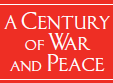 """A Century of War and Peace"""