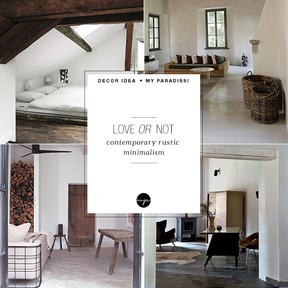 LOVE or NOT: Contemporary rustic minimalism