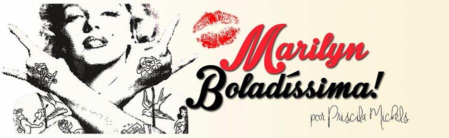 Marilyn Boladíssima!