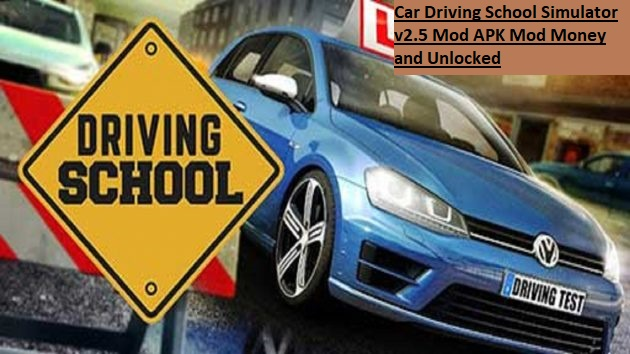 Car Driving School Simulator v2.5 Mod APK Mod Money and Unlocked
