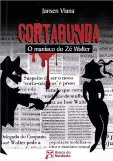 Cortabunda – O Maníaco do Zé Walter