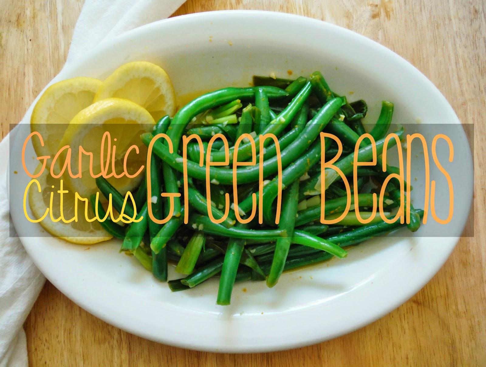 Garlic Citrus Green Beans